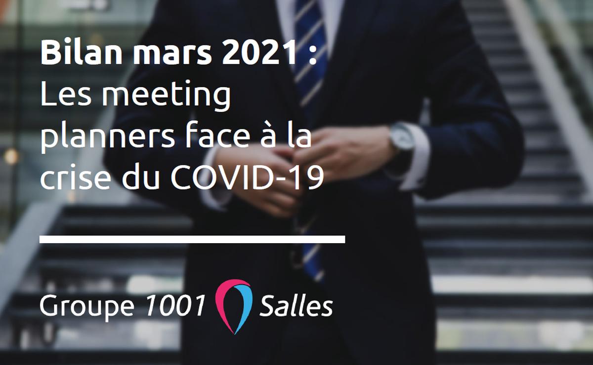 Bilan mars 2021 : Les meeting planners face à la crise